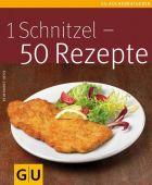 1 Schnitzel - 50 Rezepte, Hess, Reinhardt, Gräfe und Unzer, EAN/ISBN-13: 9783833806551