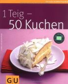 1 Teig - 50 Kuchen, Gina Greifenstein, GRÄFE UND UNZER Verlag GmbH, EAN/ISBN-13: 9783833806568