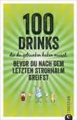 100 Drinks die du getrunken haben musst bevor du nach dem letzten Strohhalm greifst, Christian Verlag, EAN/ISBN-13: 9783959612524