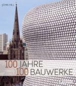 100 Jahre - 100 Bauwerke, Hill, John, Prestel Verlag, EAN/ISBN-13: 9783791382623