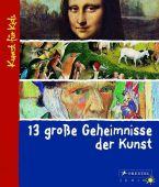 13 große Geheimnisse der Kunst, Wenzel, Angela, Prestel Verlag, EAN/ISBN-13: 9783791370460