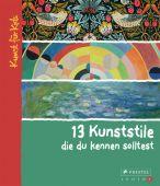 13 Kunststile, die du kennen solltest, Finger, Brad, Prestel Verlag, EAN/ISBN-13: 9783791371573