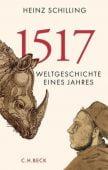 1517, Schilling, Heinz, Verlag C. H. BECK oHG, EAN/ISBN-13: 9783406700699