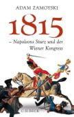 1815 - Napoleons Sturz und der Wiener Kongress, Zamoyski, Adam, Verlag C. H. BECK oHG, EAN/ISBN-13: 9783406671234
