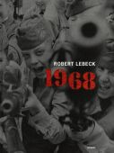 1968, Lebeck, Robert, Steidl Verlag, EAN/ISBN-13: 9783958294196