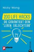 200 Life Hacks, die garantiert dein Leben erleichtern, Wong, Nicky, Christian Verlag, EAN/ISBN-13: 9783862449545
