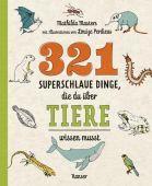 321 superschlaue Dinge, die du über Tiere wissen musst, Masters, Mathilda, EAN/ISBN-13: 9783446264366