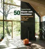 50 Häuser zum Wohlfühlen, Drexel, Thomas, DVA Deutsche Verlags-Anstalt GmbH, EAN/ISBN-13: 9783421038159