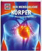 Der menschliche Körper, Rachlé, Sabrina, Tessloff Medien Vertrieb GmbH & Co. KG, EAN/ISBN-13: 9783788620325