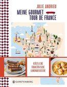 Meine Gourmet-Tour de France, Andrieu, Julie, Gerstenberg Verlag GmbH & Co.KG, EAN/ISBN-13: 9783836921275
