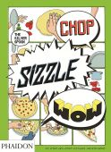 Chop, Sizzle, Wow: The Silver Spoon Comic Cookbook., Rampazzo, Adriano, Phaidon, EAN/ISBN-13: 9780714867465