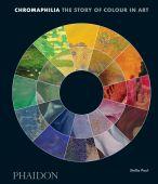 Chromaphilia, Paul, Stella, Phaidon, EAN/ISBN-13: 9780714873510