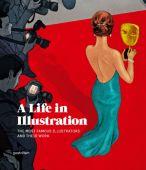 A Life in Illustration, Die Gestalten Verlag GmbH & Co.KG, EAN/ISBN-13: 9783899554854