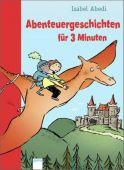 Abenteuergeschichten für 3 Minuten, Abedi, Isabel, Arena Verlag, EAN/ISBN-13: 9783401099880