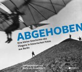 Abgehoben, Edition Braus Berlin GmbH, EAN/ISBN-13: 9783862281794