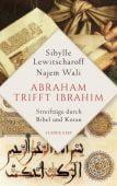 Abraham trifft Ibrahim. Grenzgänge zwischen Bibel und Koran, Lewitscharoff, Sibylle/Wali, Najem, EAN/ISBN-13: 9783518427910