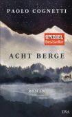 Acht Berge, Cognetti, Paolo, DVA Deutsche Verlags-Anstalt GmbH, EAN/ISBN-13: 9783421047786