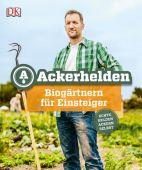 Ackerhelden, Dorling Kindersley Verlag GmbH, EAN/ISBN-13: 9783831030477