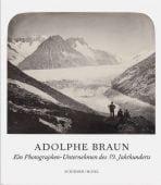 Adolphe Braun, Schirmer/Mosel Verlag GmbH, EAN/ISBN-13: 9783829608237