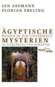 Ägyptische Mysterien, Assmann, Jan/Ebeling, Florian, Verlag C. H. BECK oHG, EAN/ISBN-13: 9783406621222