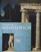 Alexander Mihaylovich, Bonin, Wibke von, DuMont Buchverlag GmbH & Co. KG, EAN/ISBN-13: 9783832192532