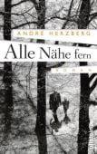 Alle Nähe fern, Herzberg, André, Ullstein Buchverlage GmbH, EAN/ISBN-13: 9783550080562