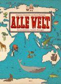 Alle Welt. Das Landkartenbuch, Mizielinska, Aleksandra/Mizielinski, Daniel, Moritz Verlag, EAN/ISBN-13: 9783895653704