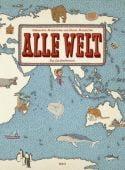 Alle Welt, Mizielinska, Aleksandra/Mizielinski, Daniel, Moritz Verlag, EAN/ISBN-13: 9783895652707