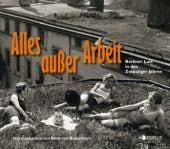 Alles außer Arbeit, Edition Braus Berlin GmbH, EAN/ISBN-13: 9783862281411