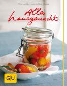 Alles hausgemacht, Casparek-Türkkan, Erika/Casparek, Petra, Gräfe und Unzer, EAN/ISBN-13: 9783833820496