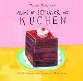 Alles ist schöner mit Kuchen, Kalman, Maira/Scott-Goodman, Barbara, Verlag Antje Kunstmann GmbH, EAN/ISBN-13: 9783956143298