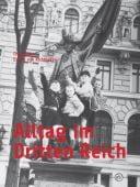 Alltag im Dritten Reich, Dillon, Chris/Richthofen, Ester von, Elsengold Verlag GmbH, EAN/ISBN-13: 9783944594330
