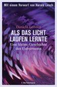 Als das Licht laufen lernte, Leitner, Daniela, Bertelsmann, C. Verlag, EAN/ISBN-13: 9783570101841