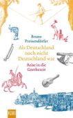 Als Deutschland noch nicht Deutschland war, Preisendörfer, Bruno, EAN/ISBN-13: 9783462049572