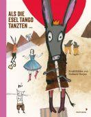 Als die Esel Tango tanzten ..., Mixtvision Mediengesellschaft mbH., EAN/ISBN-13: 9783958540583
