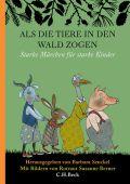 Als die Tiere in den Wald zogen, Verlag C. H. BECK oHG, EAN/ISBN-13: 9783406731433