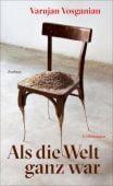 Als die Welt ganz war, Vosganian, Varujan, Zsolnay Verlag Wien, EAN/ISBN-13: 9783552058866