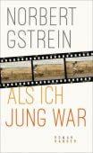 Als ich jung war, Gstrein, Norbert, Carl Hanser Verlag GmbH & Co.KG, EAN/ISBN-13: 9783446263710