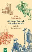 Als unser Deutsch erfunden wurde, Preisendörfer, Bruno, Verlag Kiepenheuer & Witsch GmbH & Co KG, EAN/ISBN-13: 9783462050677
