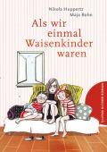 Als wir einmal Waisenkinder waren, Huppertz, Nikola, Tulipan Verlag GmbH, EAN/ISBN-13: 9783864293450