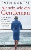 Alt sein wie ein Gentleman, Kuntze, Sven, Bertelsmann, C. Verlag, EAN/ISBN-13: 9783570103586