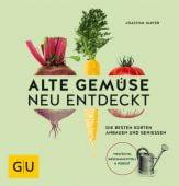 Alte Gemüse neu entdeckt!, Mayer, Joachim, Gräfe und Unzer, EAN/ISBN-13: 9783833864872