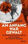 Am Anfang war Gewalt, Jones, Mark, Ullstein Buchverlage GmbH, EAN/ISBN-13: 9783549074879