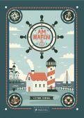 Am Hafen, Cassany, Mia/Medina, Víctor, Prestel Verlag, EAN/ISBN-13: 9783791373546