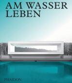 Am Wasser leben, Phaidon, EAN/ISBN-13: 9780714876184