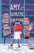 Amy und die geheime Bibliothek, Gratz, Alan, Carl Hanser Verlag GmbH & Co.KG, EAN/ISBN-13: 9783446262119