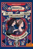 Annabelle und die unglaubliche Reise nach Unter-London, Foxlee, Karen, Beltz, Julius Verlag, EAN/ISBN-13: 9783407789921