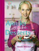Anniks göttliche Desserts, Wecker, Annik, Dorling Kindersley Verlag GmbH, EAN/ISBN-13: 9783831019656