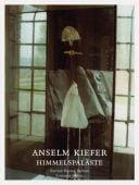 Anselm Kiefer: Himmelspaläste/Heavenly Places, Kiefer, Anselm/Bastian, Heiner/Wohlrab, Christiane, EAN/ISBN-13: 9783829604598