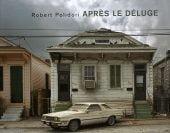 Aprés Le Déluge, Robert Polidori, Robert Polidori, Steidl, EAN/ISBN-13: 9783865213457